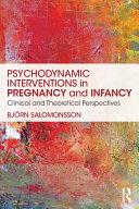 Pdf Psychodynamic Interventions in Pregnancy and Infancy