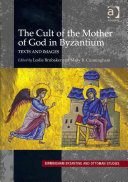 The Cult of the Mother of God in Byzantium