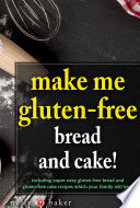 Make Me Gluten free   bread and cakes  Book