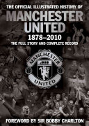 The Official Illustrated History of Manchester United 1878 2010