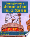 Emerging Advances in Mathematical and Physical Sciences