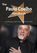 The Paulo Coelho Handbook   Everything You Need to Know about Paulo Coelho Book