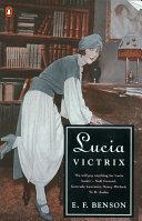 Lucia Victrix: Mapp and Lucia, Lucia's Progress, Trouble for Lucia