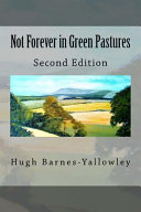 Not Forever in Green Pastures   Second Edition