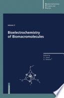 Bioelectrochemistry of Biomacromolecules