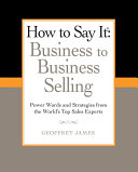 How to Say It: Business to Business Selling Pdf/ePub eBook