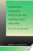 American Alliance Policy in the Middle East  1945 1992 Book PDF