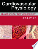 Cardiovascular Physiology: Questions for Self Assessment