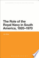 The Role of the Royal Navy in South America, 1920-1970