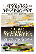 Natural Homemade Cleaning Recipes for Beginners and Soap Making for Beginners