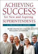 Achieving Success for New and Aspiring Superintendents
