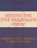 Beyond the Five-Paragraph Essay