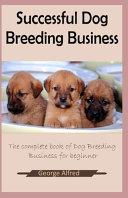 Successful Dog Breeding Business