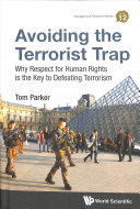 Why Right Is Might  How Respecting Human Rights Helps Defeat Terrorism