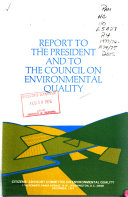 Report to the President and to the Council on Environmental Quality