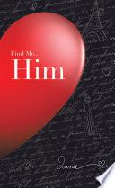Find Me   Him