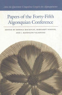 Papers Of The Forty Fifth Algonquian Conference
