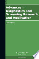 Advances in Diagnostics and Screening Research and Application  2013 Edition
