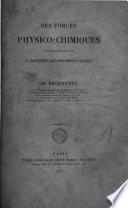 Des forces physico-chimiques et de leur intervention dans la production des phénomènes naturels