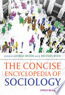 """The Concise Encyclopedia of Sociology"" by George Ritzer, J. Michael Ryan"