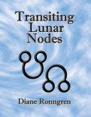 Transiting Lunar Nodes