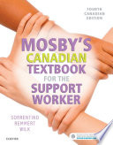 """Mosby's Canadian Textbook for the Support Worker E-Book"" by Sheila A Sorrentino, Leighann Remmert, MS RN, Mary J Wilk"