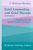 Grief Counseling and Grief Therapy  3rd Edition