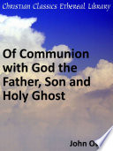 Of Communion With God The Father Son And Holy Ghost