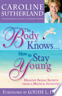 The Body Knows#How to Stay Young