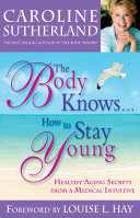 The Body Knows#How to Stay Young [Pdf/ePub] eBook