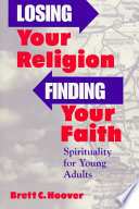 Losing Your Religion Finding Your Faith Book PDF