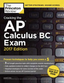 Cracking the AP Calculus BC Exam, 2017 Edition