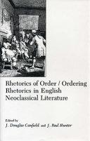 Rhetorics of Order/ordering Rhetorics in English Neoclassical Literature