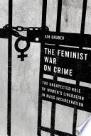 The Feminist War On Crime