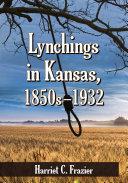 Lynchings in Kansas, 1850s–1932 Pdf/ePub eBook