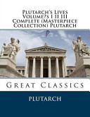 Plutarch s Lives Volume s I II III Complete  Masterpiece Collection  Plutarch Book PDF