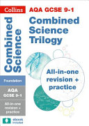 Collins Gcse Revision and Practice: New 2016 Curriculum - Aqa Gcse Combined Science Trilogy Foundation Tier: All-In-One Revision and Practice