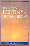 The Manifest Destiny of Human Being