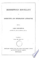 Hedderwick's miscellany of instructive and entertaining literature, ed. by J. Hedderwick