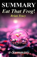 Summary   Eat That Frog  Book