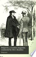 Belgravia, a London magazine, conducted by M.E. Braddon