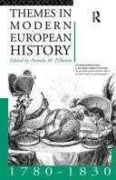 Themes in Modern European History 1780 1830