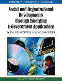 Social and Organizational Developments through Emerging E-Government Applications: New Principles and Concepts