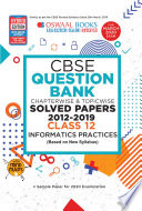 """Oswaal CBSE Question Bank Class 12 Informatics Practices (New Syllabus) Chapterwise & Topicwise (For March 2020 Exam)"" by Oswaal Editorial Board"