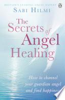 The Secrets Of Angel Healing PDF
