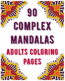 90 Complex Mandalas Adults Coloring Pages
