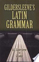 Gildersleeve s Latin Grammar