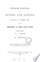 Steam towing on rivers and canals  by means of a submerged cable  by F J  Meyer and W  Wernigh
