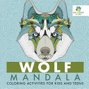 Wolf Mandala Coloring Activities for Kids and Teens