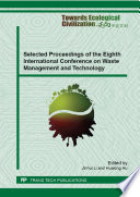 Selected Proceedings of the Eighth International Conference on Waste Management and Technology